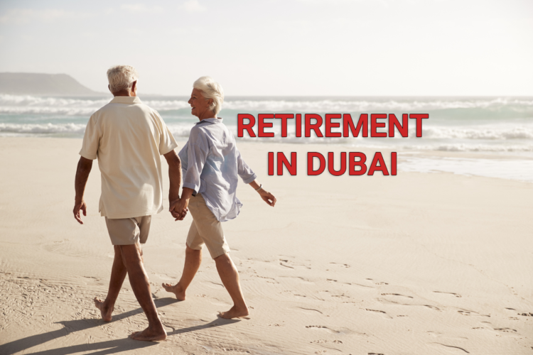Retirement In Dubai